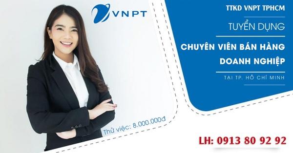 Tuyển dụng Chuyên viên bán hàng cho doanh nghiệp VNPT HCM